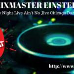 Mixmaster Einstein – Mixin' It Out 11/7/20